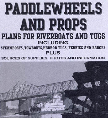 Paddlewheels and Props -  	Riverboat and Tugboat Plans for Model Builders